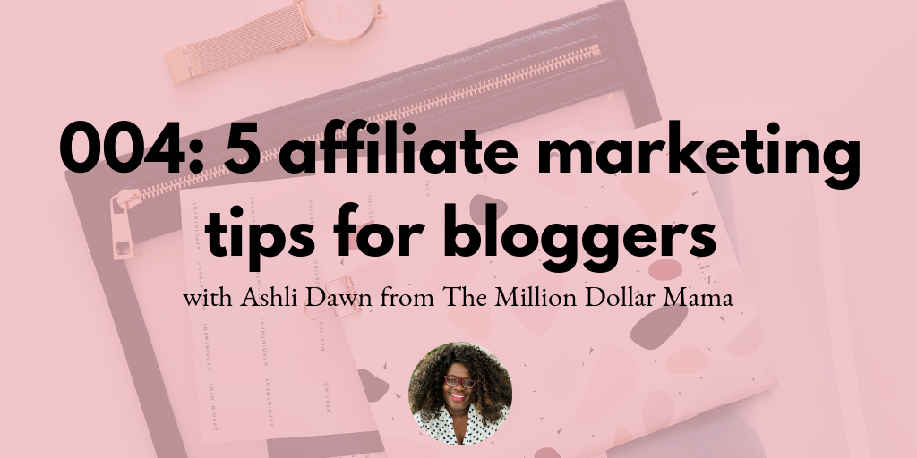 004: 5 affiliate marketing tips for bloggers