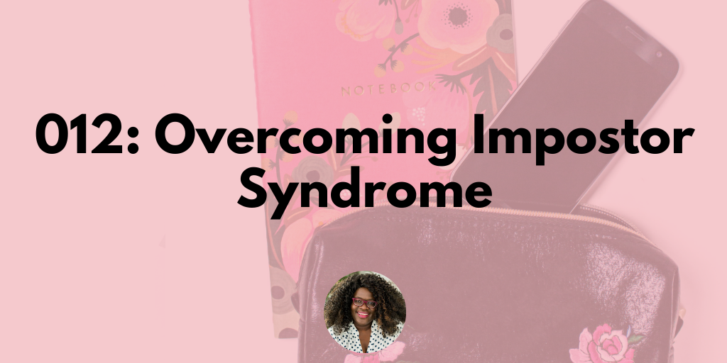 012: Overcoming Impostor Syndrome
